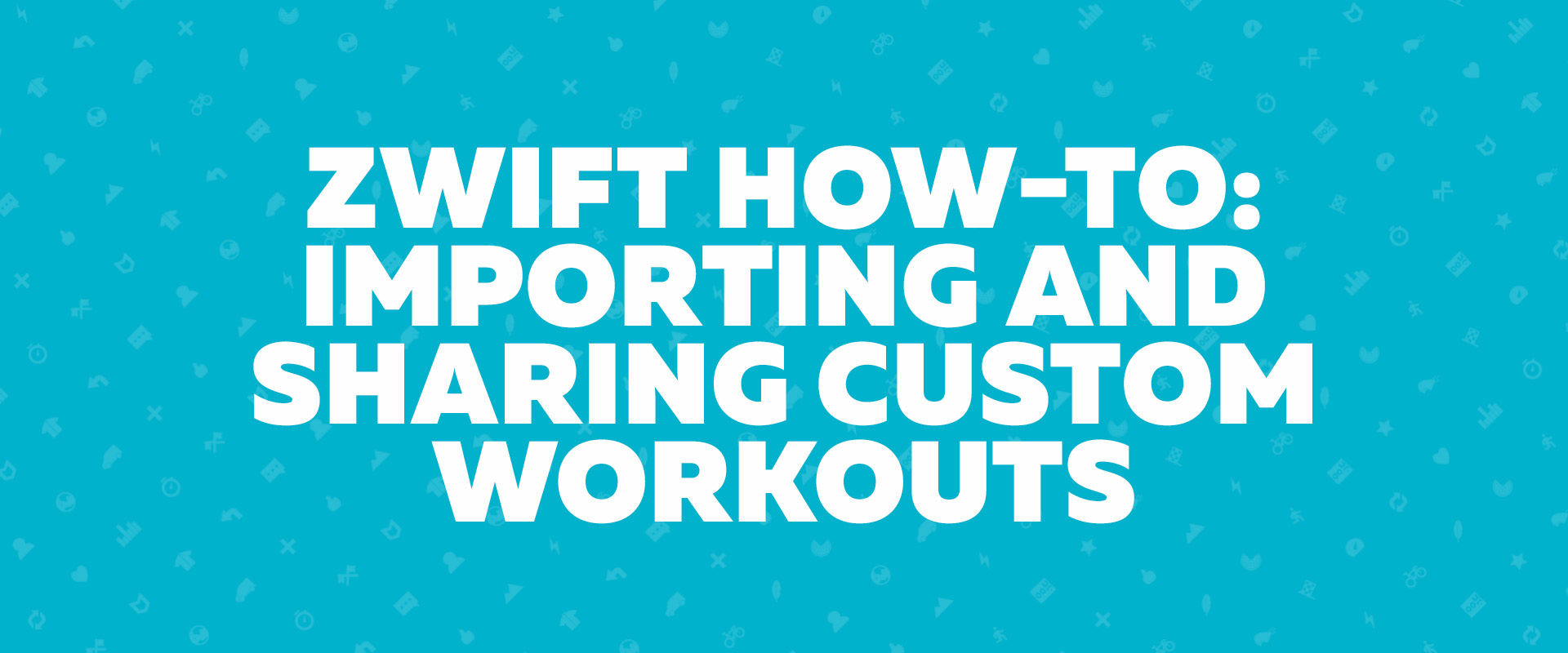 Zwift How-to: Importing and Sharing Custom Workouts | Zwift
