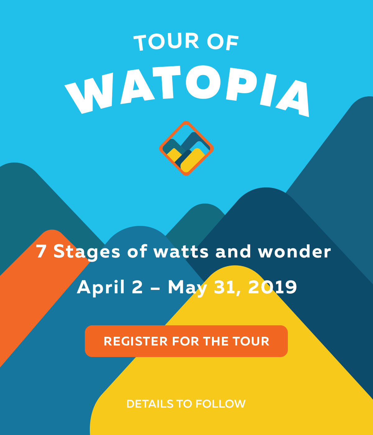 Tour of Watopia  7 stages of watts and wonders  April 2 - May 31 2019  Register For The Tour  More details to follow